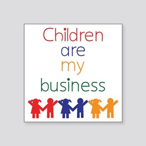 Children are my business Sticker