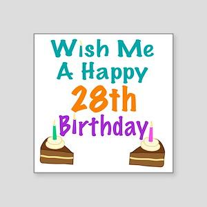 """Wish me a happy 28th Birthd Square Sticker 3"""" x 3"""""""