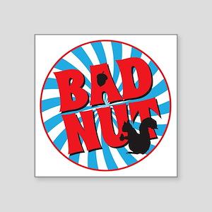 "bad nut Square Sticker 3"" x 3"""