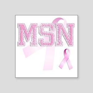 """MSN initials, Pink Ribbon, Square Sticker 3"""" x 3"""""""