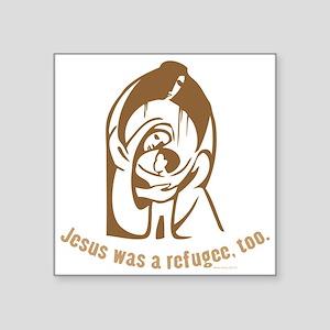 Jesus was a refugee, too Sticker