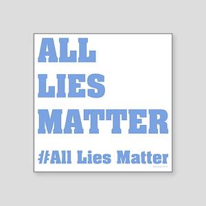 All Lies Matter Sticker