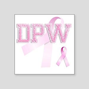 """DPW initials, Pink Ribbon, Square Sticker 3"""" x 3"""""""