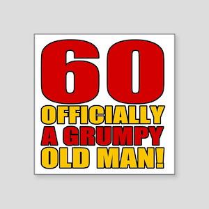 "GrumpyOldMan60 Square Sticker 3"" x 3"""
