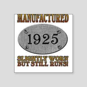 Manufactured 1925 Square Sticker