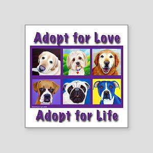 Adopt for Love, Adopt for Life Square Sticker 3&qu