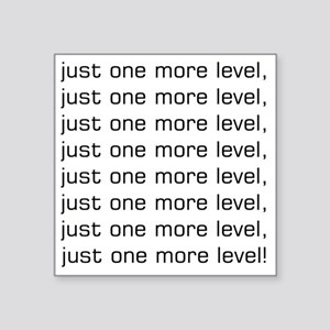 """One More Level Tee Square Sticker 3"""" x 3"""""""