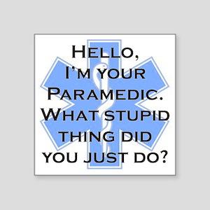 "Im Your Paramedic Square Sticker 3"" x 3"""