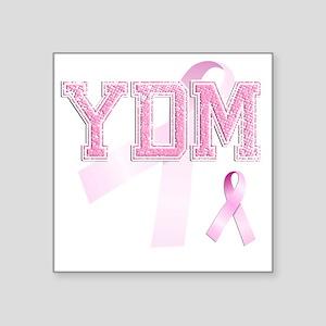 """YDM initials, Pink Ribbon, Square Sticker 3"""" x 3"""""""