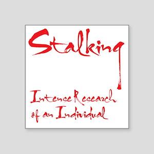 "stalkingdrk copy Square Sticker 3"" x 3"""