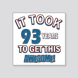 "Awesome 93 year old birthda Square Sticker 3"" x 3"""