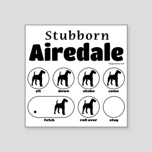 "Stubborn Airedale v2 Square Sticker 3"" x 3"""