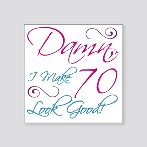 "70th Birthday Humor Square Sticker 3"" x 3"""