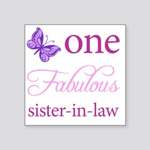 """One Fabulous Sister-In-Law Square Sticker 3"""" x 3"""""""