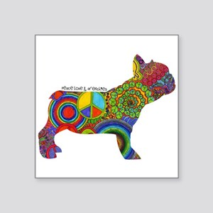 """Peace Love Frenchies Square Sticker 3"""" x 3"""""""