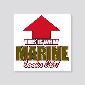 """This is what Marine looks l Square Sticker 3"""" x 3"""""""