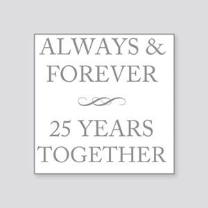 "25 Years Together Square Sticker 3"" x 3"""