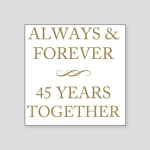 """45 Years Together Square Sticker 3"""" x 3"""""""
