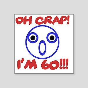 "Funny 60th Birthday Square Sticker 3"" x 3"""