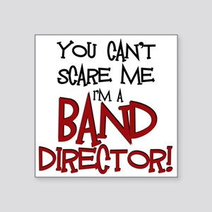 You Cant Scare Me...Band Sticker