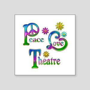"""Peace Love Theatre Square Sticker 3"""" x 3"""""""