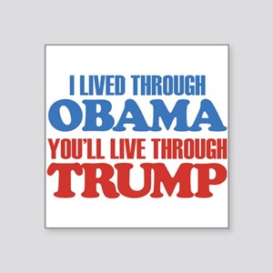 "You'll Live Through Trump Square Sticker 3"" x 3"""