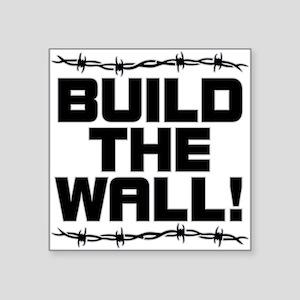 Build The Wall! Square Sticker