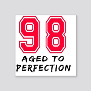 "98 year aged to perfection Square Sticker 3"" x 3"""