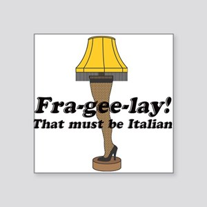 Fra-gee-lay! Leg Lamp Square Sticker