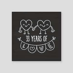 "33rd Anniversary Gift Chalk Square Sticker 3"" x 3"""