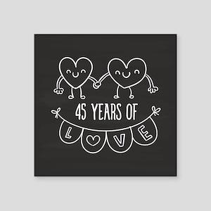 "45th Anniversary Gift Chalk Square Sticker 3"" x 3"""