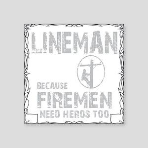 "lineman because 1 Square Sticker 3"" x 3"""