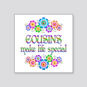"Cousins Make Life Special Square Sticker 3"" x 3"""