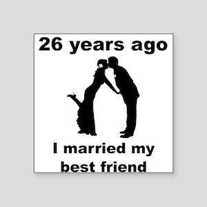 26 Years Ago I Married My Best Friend Sticker