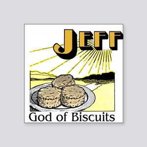 "God of Biscuits Square Sticker 3"" x 3"""