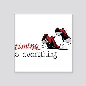 """Timing Is Everything Square Sticker 3"""" x 3"""""""