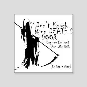 Don't Knock on Death's Door Sticker