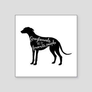 Greyhounds are my favorite people Sticker