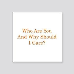 Who Are You and Why Should I Care? (gold) Square S
