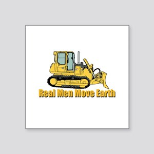 Real Men Move Earth Sticker