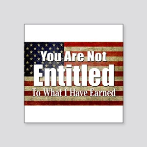 You are not entitled Sticker