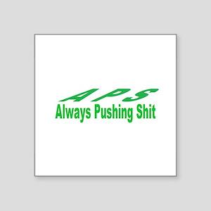 always pushing shit Sticker