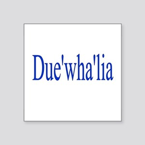 "Duewhalia Square Sticker 3"" x 3"""