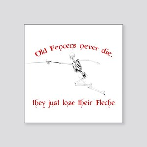 "Old Fencers Never Die Square Sticker 3"" x 3"""