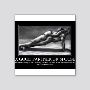 """A good partner or spouse Square Sticker 3"""" x 3"""""""