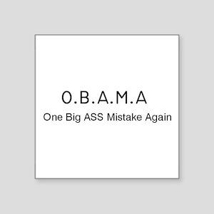 "OBAMA One Big Ass Mistake Again Square Sticker 3"""