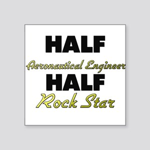 Half Aeronautical Engineer Half Rock Star Sticker