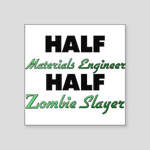 Half Materials Engineer Half Zombie Slayer Sticker