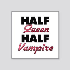 Half Queen Half Vampire Sticker