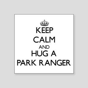 Keep Calm and Hug a Park Ranger Sticker